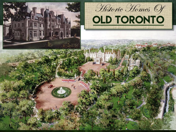 Torontos_Old_Homes_&_Estates_1